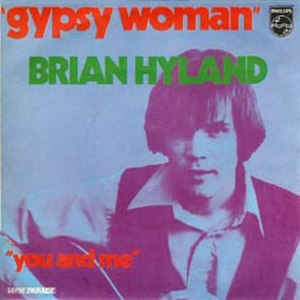 Gypsy Woman (The Impressions song) - Image: Gypsy Woman Brian Hyland