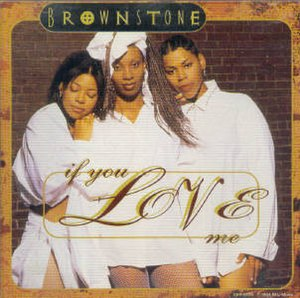 If You Love Me (Brownstone song) - Image: If you love me