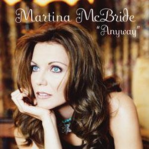 Anyway (Martina McBride song) - Image: Martina Mc Bride Anyway