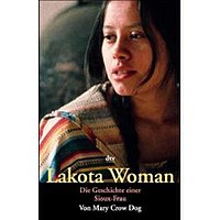 in defense of a culture in lakota woman a book by mary brave bird and richard erdoes Details about lakota woman by mary crow dog, richard erdoes a book that has been read but is in good condition lakota woman by mary brave bird.