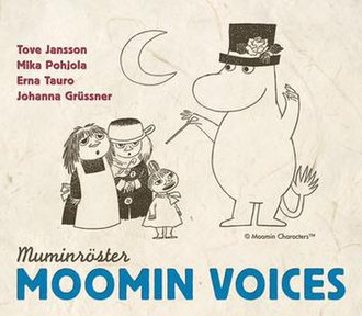 Moomins -  The Moomin Voices CD release from 2003, arranged by Mika Pohjola, in Swedish containing Tove Jansson's original Moomin songs. A Finnish version was released in 2005.