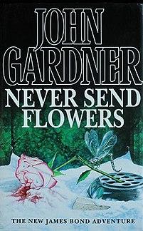 <i>Never Send Flowers</i> Novel by John Gardner (British writer)
