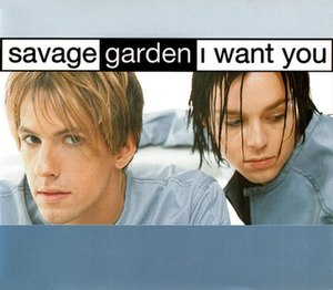 I Want You (Savage Garden song) - Image: Savage Garden I Want You