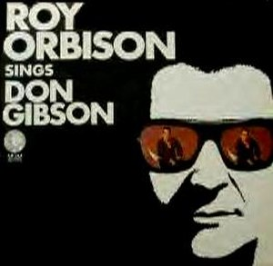 Roy Orbison Sings Don Gibson - Image: Sings Don Gibson Roy Orbison