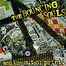 The Bouncing Souls - The Bad, the Worse, and the Out of Print cover.jpg