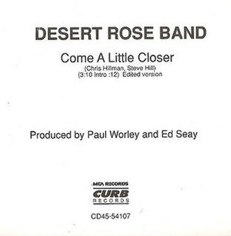 Come a Little Closer (The Desert Rose Band song) - Image: The Desert Rose Band Come a Little Closer 1991 Single