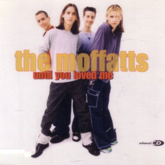 Until You Loved Me - Image: The Moffatts Until You Loved Me single