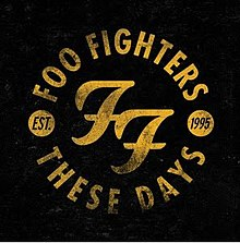 bfc45d4855597 These Days (Foo Fighters song) - Wikipedia