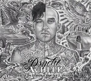 Psycho White - Image: Yelawolf & Travis Barker Psycho White