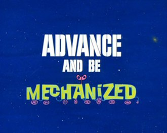 Advance and Be Mechanized - Title Card