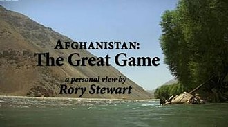 Afghanistan: The Great Game – A Personal View by Rory Stewart - Image: Afghanistan The Great Game A Personal View by Rory Stewart titlecard