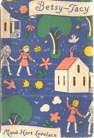 Betsy-Tacy - Cover of the first edition of Betsy-Tacy (New York: Thomas Y. Crowell Co., 1940), featuring Lois Lenski's illustrations.