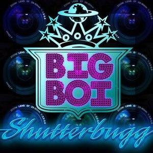 Shutterbugg - Image: Big Boi Featuring Cutty Shutterbugg
