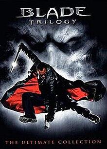 Blade (film series) - Wikipedia, the free encyclopedia