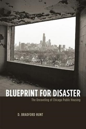 Blueprint for Disaster: The Unraveling of Chicago Public Housing - Image: Blueprint for Disaster The Unraveling of Chicago Public Housing