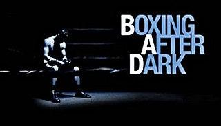 <i>Boxing After Dark</i>