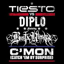 A black background. In white word is 'TIESTO VS DIPLO Featuring BUSTA RHYMES C'MON (CATCH 'EM BY SURPRISE)'