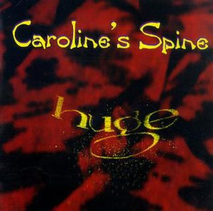 Huge (Caroline's Spine album) - Image: Caroline's Spine Huge