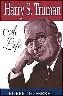 <i>Harry S. Truman: A Life</i> 1994 book by historian Robert Hugh Ferrell