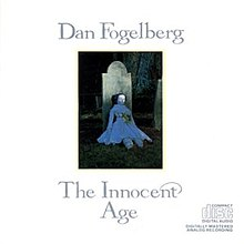 Dan Fogelberg - The Innocent Age.jpg