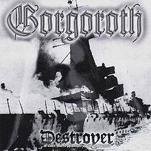 Black Metal - le topic de la haine ordinaire - Page 3 220px-Gorgoroth_destroyer
