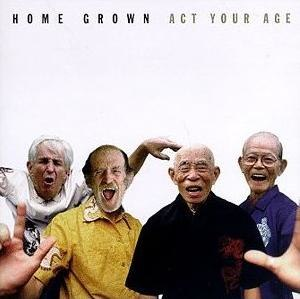 Act Your Age (Home Grown album) - Image: Home Grown Act Your Age cover