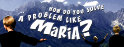 "Three blond haired ladies, open-armed, face a mountain range in the background, overlaid by the text ""How Do You Solve a Problem Like"" over two lines and ""Maria?"", larger on a third line, all capitalised and in white."