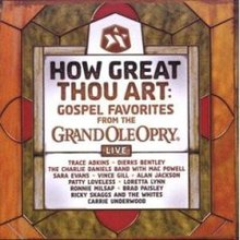 How Great Thou Art Gospel Favorites From The Grand Ole