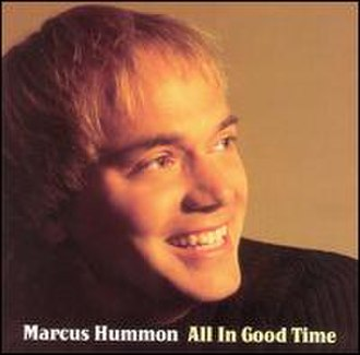 All in Good Time (Marcus Hummon album) - Image: Hummongood