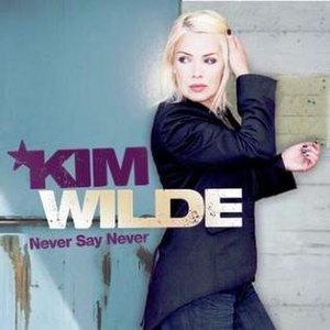 Never Say Never (Kim Wilde album) - Image: Kim Wilde Never Say Never Coverart