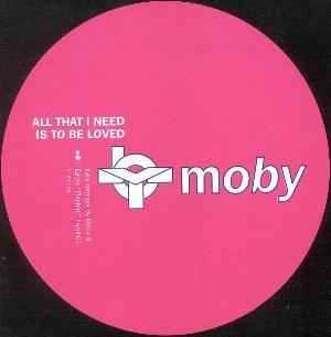 All That I Need Is to Be Loved - Image: Moby All That I Need