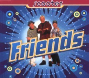 Friends (Scooter song) - Image: Scooter Friends single