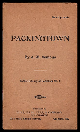 Algie Martin Simons - Cover of Simon's first pamphlet, Packingtown, first published in 1899. This June 1907 reprint was made without the characteristic red glassine wrapper.