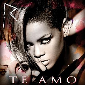 Te Amo (Rihanna song) - Image: Te Amo Rihanna