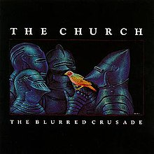 The Church - The Blurred Crusade.jpg