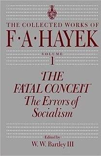 <i>The Fatal Conceit</i> 1988 book by Friedrich Hayek