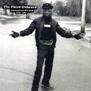The Third Unheard: Connecticut Hip Hop 1979–1983 - Image: Thethirdunheard