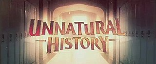 <i>Unnatural History</i> (TV series) television series