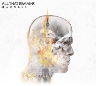 <i>Madness</i> (All That Remains album) 2017 studio album by All That Remains