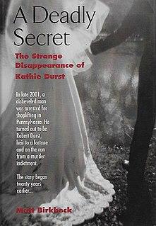 <i>A Deadly Secret: The Strange Disappearance of Kathie Durst</i> Book by Matt Birkbeck