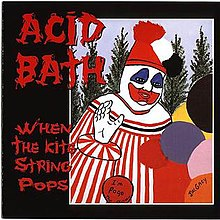 Acid Bath - When The Kite String Pops.jpg