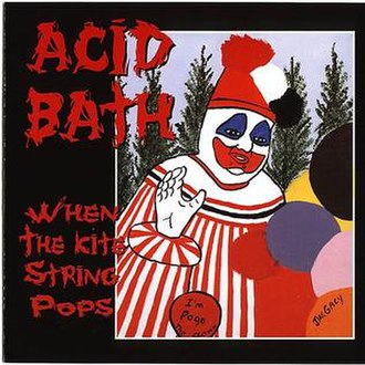 When the Kite String Pops - Image: Acid Bath When The Kite String Pops