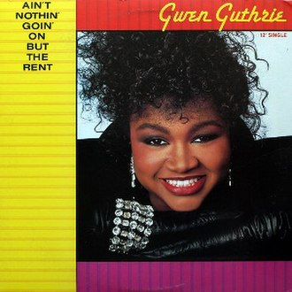 Ain't Nothin' Goin' On but the Rent - Image: Ain't Nothin' Gwen Guthrie