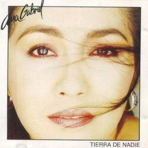 Tierra de Nadie (Ana Gabriel album) - Image: Ana Gabriel Tierra De Nadie