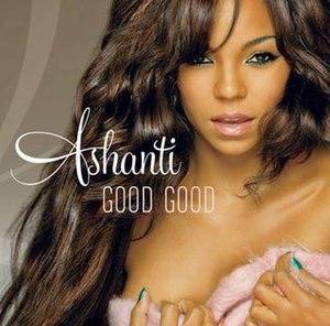 Good Good - Image: Ashanti good good