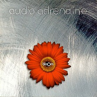 Bloom (Audio Adrenaline album) - Image: Audio Adrenaline Bloom