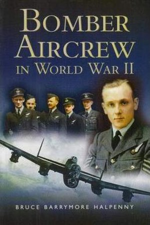 Bomber Aircrew in World War II - Image: Bomber Aircrew of World War II