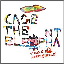 Cagetheelephant thank-you-happy-birthday.jpg