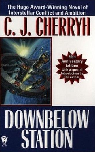 Downbelow Station - Downbelow Station (20th Anniversary Edition)