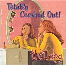 "Cover for ""Totally Crushed Out!"" by that dog. Cover belongs to artist.jpg"